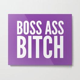 BOSS ASS BITCH (Purple) Metal Print