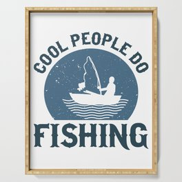 Cool people do fishing Serving Tray