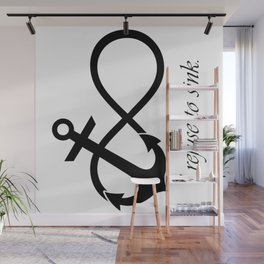 """I refuse to sink"" Quote (Infinity Anchor Symbol) Wall Mural"