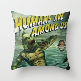 Humans are among us Throw Pillow