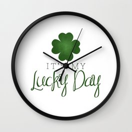 It's My Lucky Day | Four Leaf Clover Wall Clock