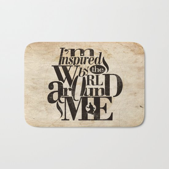 I'm Inspired By The World Around Me Bath Mat