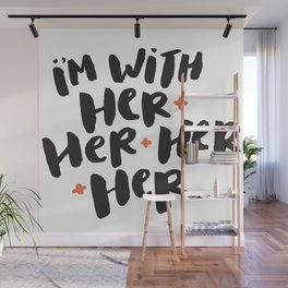 I'm With Her Wall Mural