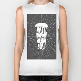 Death before Decaf Biker Tank