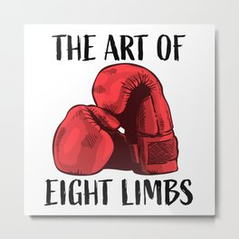 The Art of Eight Limbs - Muay Thai Metal Print