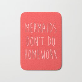 Mermaids Homework 2 Funny Quote Bath Mat