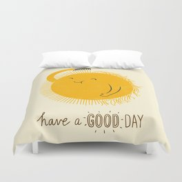 Have a good day Duvet Cover