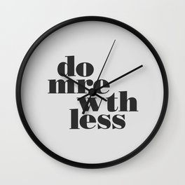 More With Less Print  Wall Clock