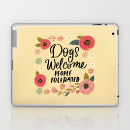 Pretty Not-So-Sweary: Dogs Welcome, People Tolerated Laptop & iPad Skin