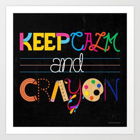 Keep Calm and Crayon Art Print