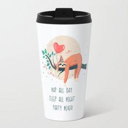 Sloth life, party Travel Mug