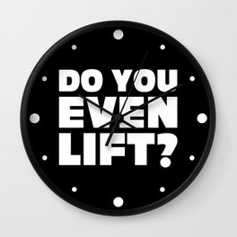 Do You Even Lift Gym Quote Wall Clock