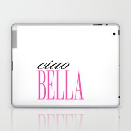 PRINTABLE Art,CIAO BELLA,Modern Wall Decor Laptop & iPad Skin