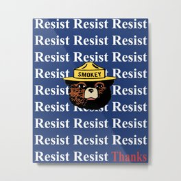"Smokey says, ""Resist"" Metal Print"
