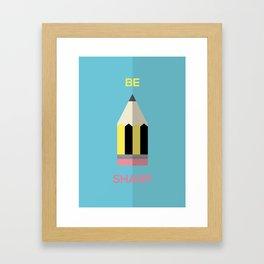 BE SHARP Framed Art Print