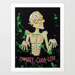 Mr. Zombie Good Life Art Print