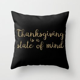 Thanksgiving is a state of mind - Typography on Black Background Throw Pillow