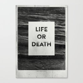 Life or Death Canvas Print