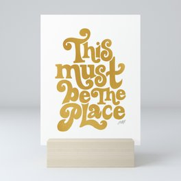 This Must Be The Place (Gold Palette) Mini Art Print