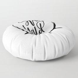 Stay wild Floor Pillow