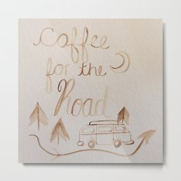 Coffee for the road Metal Print
