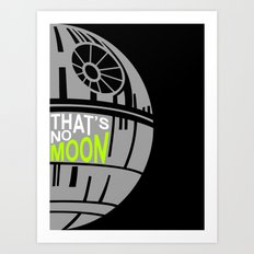 That's No Moon Art Print
