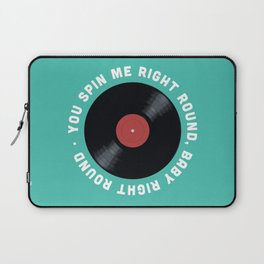 You Spin Me Right Round, Baby Right Round Laptop Sleeve
