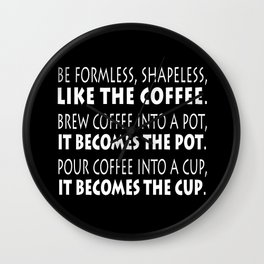 Be Like the Coffee - White on Black Wall Clock