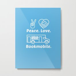 Peace Love Bookmoble Metal Print