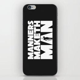 Manners Maketh Man iPhone Skin