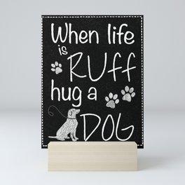 When Life is Ruff Mini Art Print