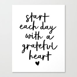 Start Each Day With a Grateful Heart black and white typography minimalism home room wall decor Canvas Print