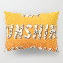 You are my Sunshine my only Sunshine- A Hell Songbook Edition Pillow Sham