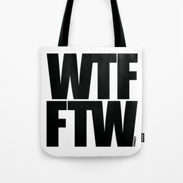 WTF FTW Tote Bag