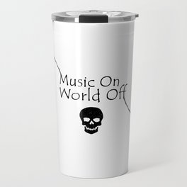 Music On World Off Typography Travel Mug