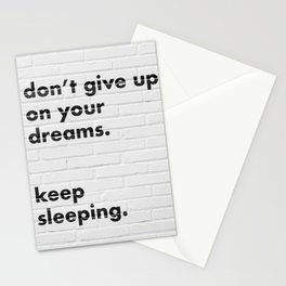 Don't Give Up On Your Dreams Stationery Cards