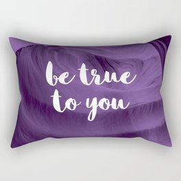 Be True To You Rectangular Pillow