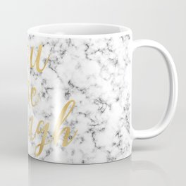 You Are Enough Gold and Marble Coffee Mug