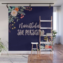 Nevertheless, She Persisted Wall Mural