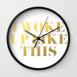 I Woke Up Like This Gold Wall Clock