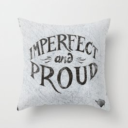 Imperfect and Proud Throw Pillow