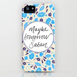 Maybe Tomorrow Satan - Blue iPhone Case