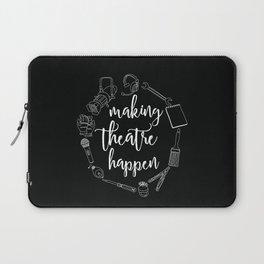 Making Theatre Happen Laptop Sleeve