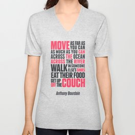 Chef Anthony Bourdain quote, move, get up off the couch, open your mind, eat, travel the world, wand Unisex V-Neck