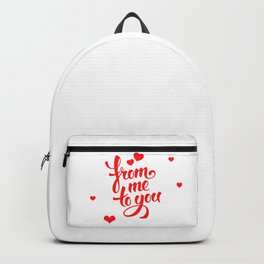 From me to you valentine love quote Backpack