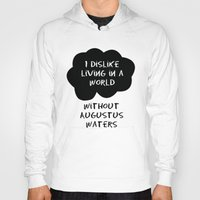 tfios Hoodies featuring TFIOS - I Dislike Living in a World Without Augustus Waters by Connie Yu