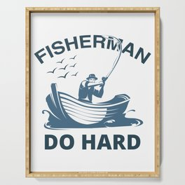 Fisher man do hard Serving Tray