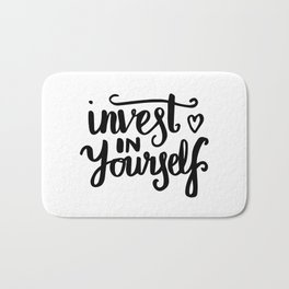 Motivational art - Invest in yourself Bath Mat