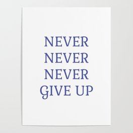 NEVER NEVER NEVER GIVE UP Poster