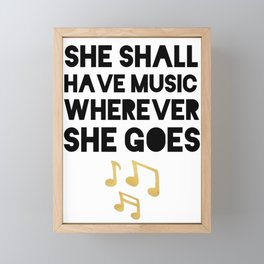 SHE SHALL HAVE MUSIC WHEREVER SHE GOES Framed Mini Art Print